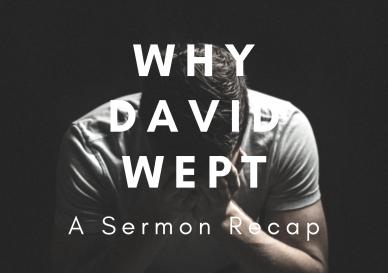 Why David Wept