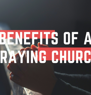 5 Benefits of a Praying Church (1)