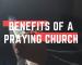 5 Benefits of a Praying Church (1)